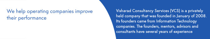 Visharad Consultancy Services - A Matter Of Experience - We help operating companies improve their performance